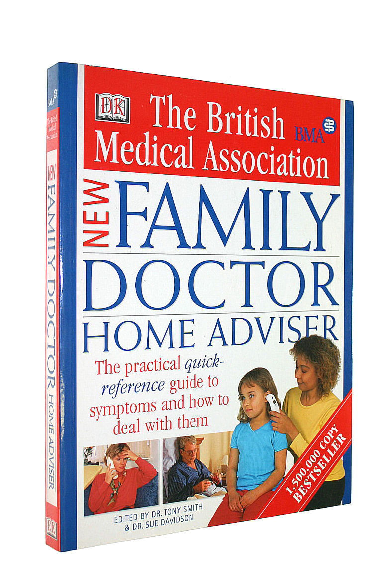 Image for The British Medical Association New Family Doctor Home Adviser: The Complete Quick-reference Guide to Symptoms and How to Deal with Them