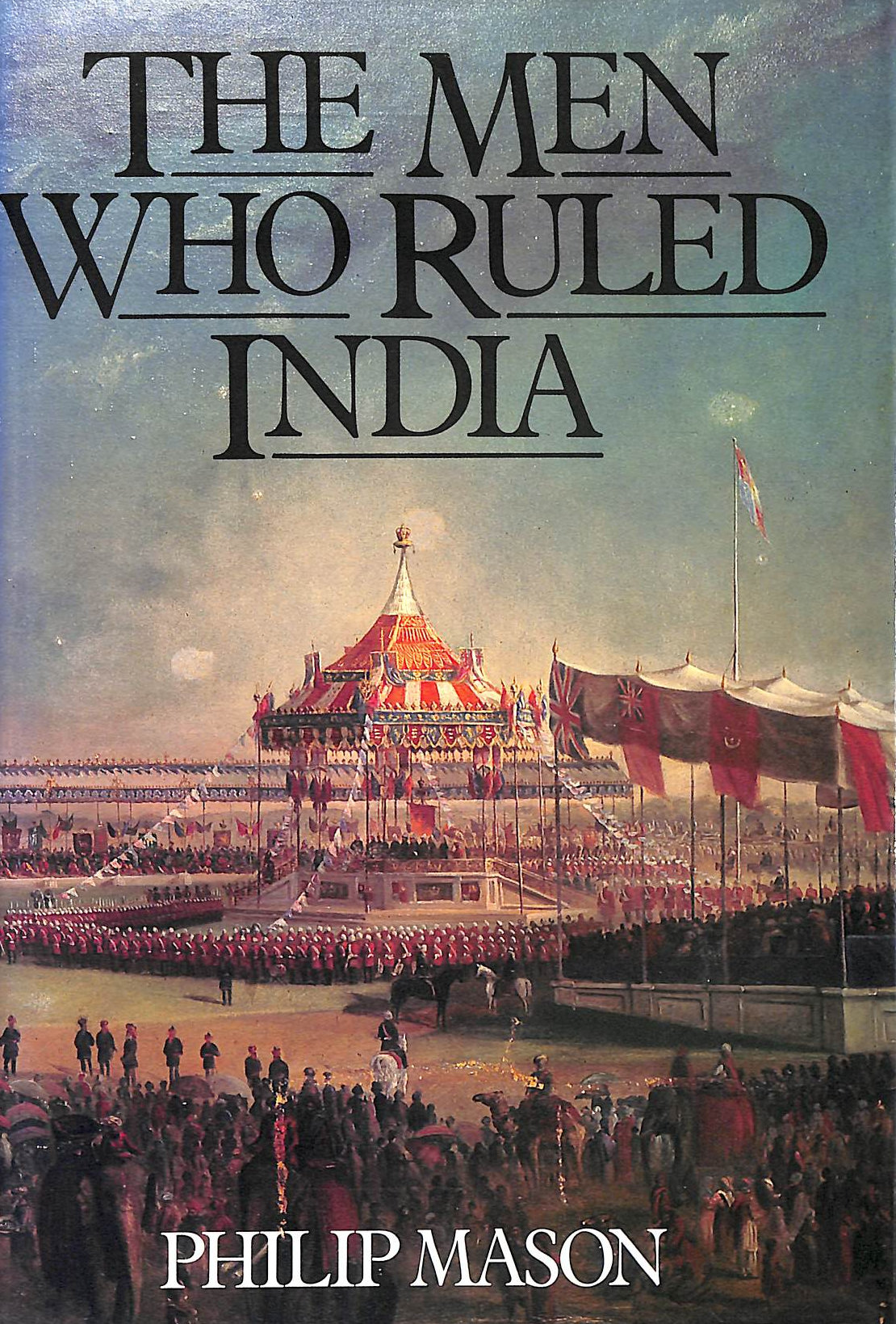 Image for The Men Who Ruled India