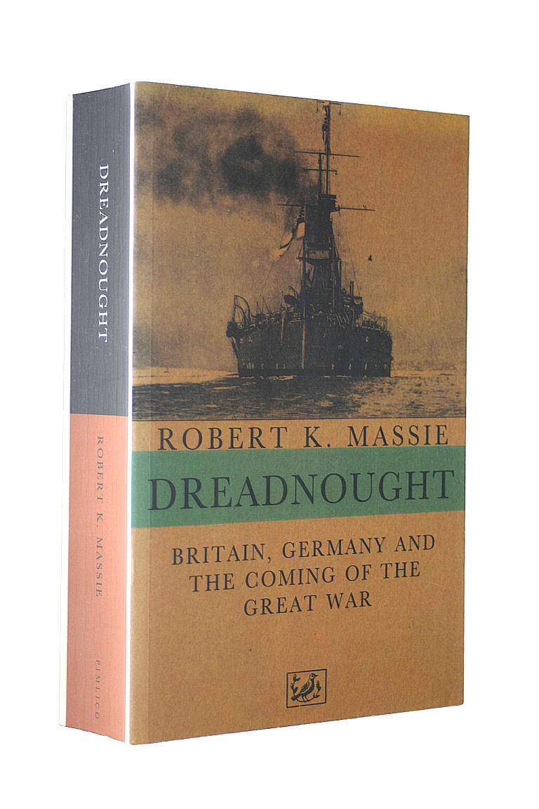 Image for Dreadnought: Britain,Germany and the Coming of the Great War: Britain, Germany and the Coming of the Great War v. 1