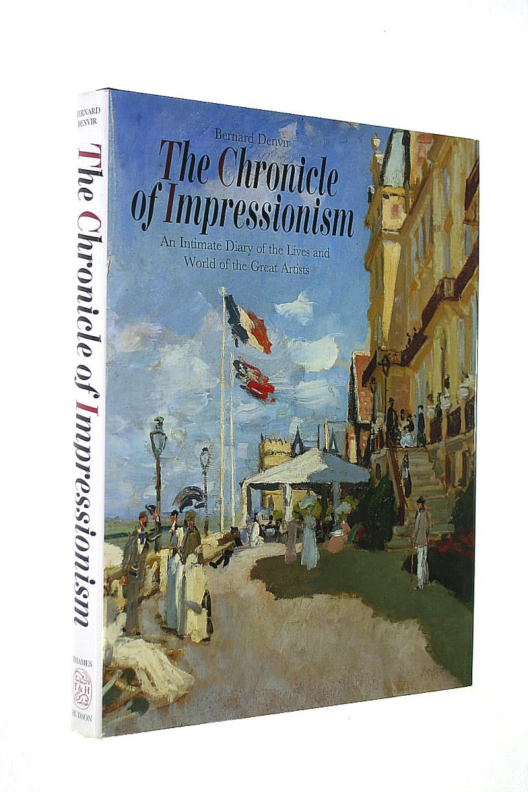 Image for The Chronicle of Impressionism: An Intimate Diary of the Lives and World of the Great Artists