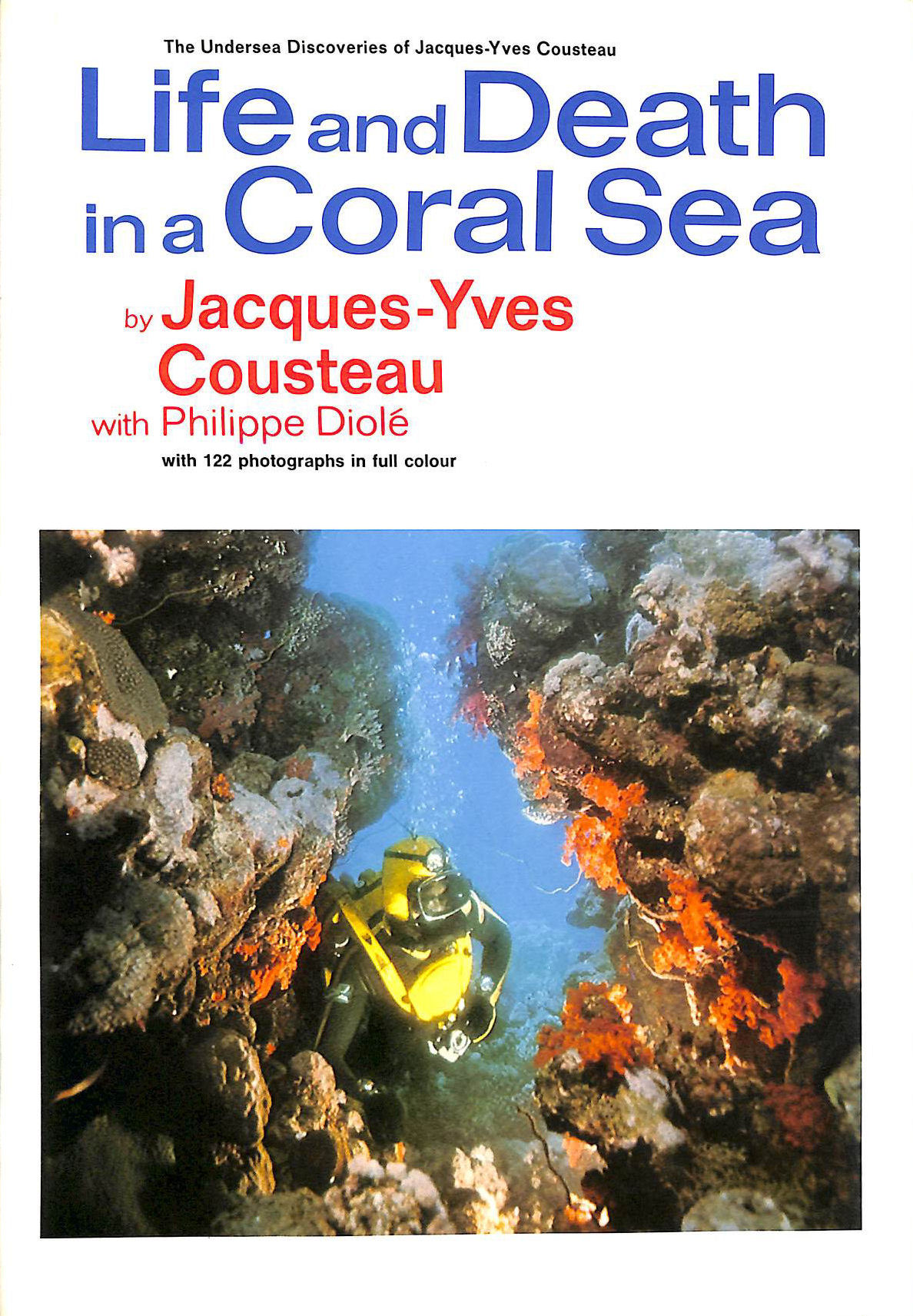 Image for Life and Death in a Coral Sea (The undersea discoveries of Jacques-Yves Cousteau)