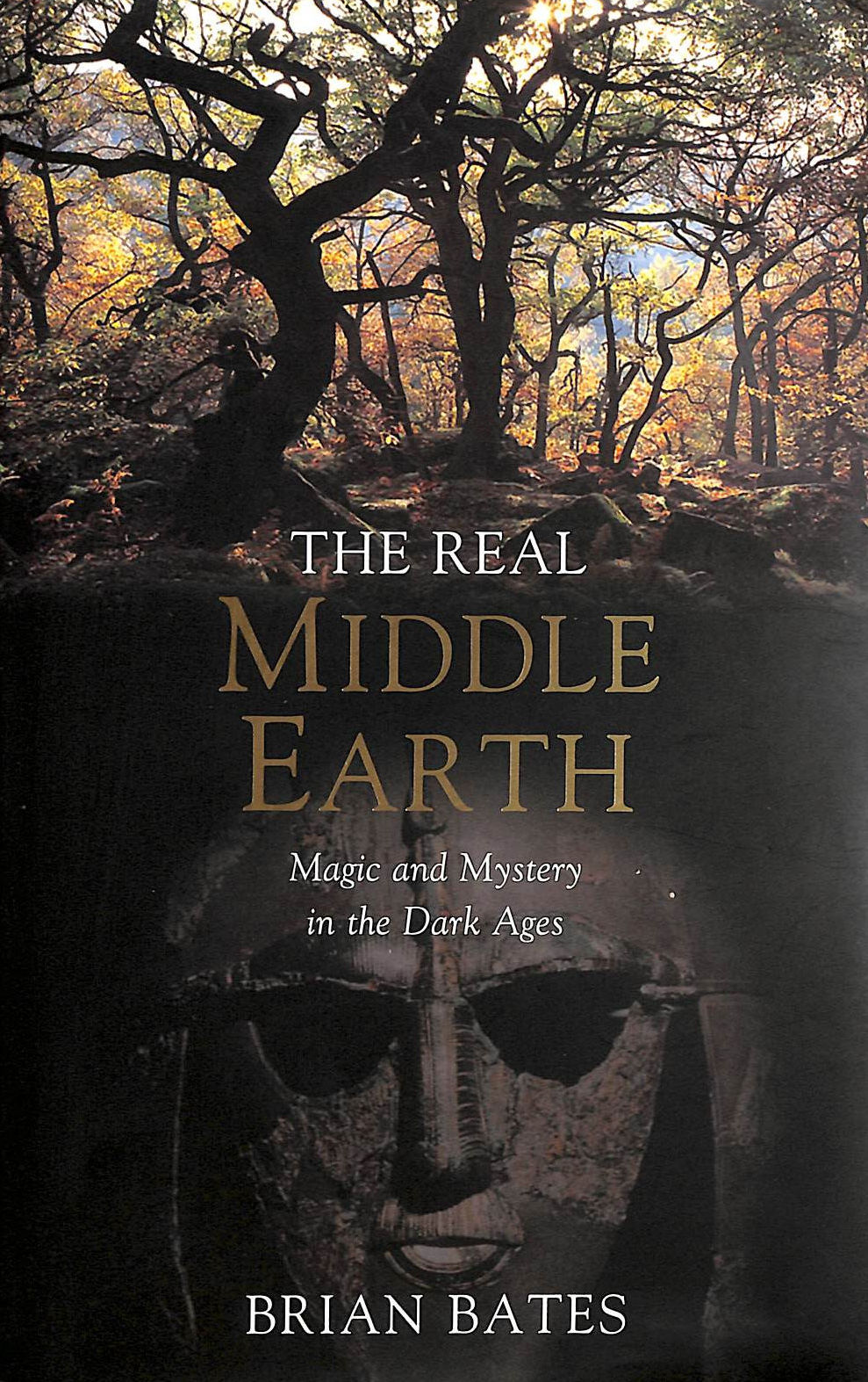 Image for The Real Middle-Earth: Magic and Mystery in the Dark Ages