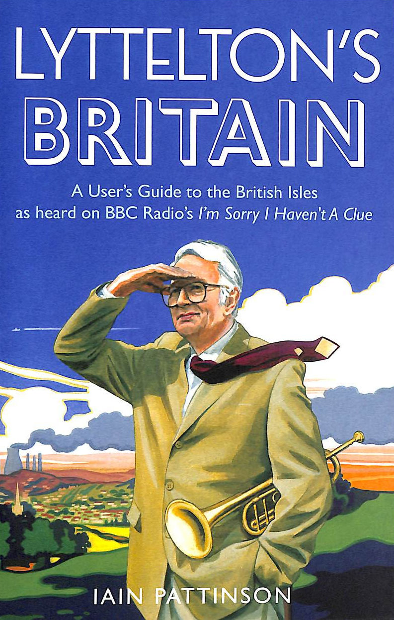 Image for Lyttelton's Britain: A User's Guide to the British Isles as heard on BBC Radio's I'm Sorry I Haven't A Clue
