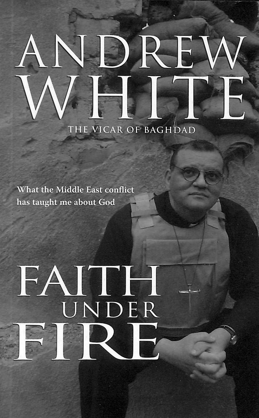 Image for Faith Under Fire: What the Middle East Conflict Has Taught me About God