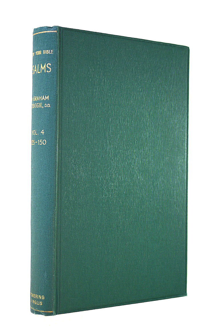 Image for The Psalms. Volume IV. Psalms CXXXV - CL. Indices and Appendices. Know Your Bible