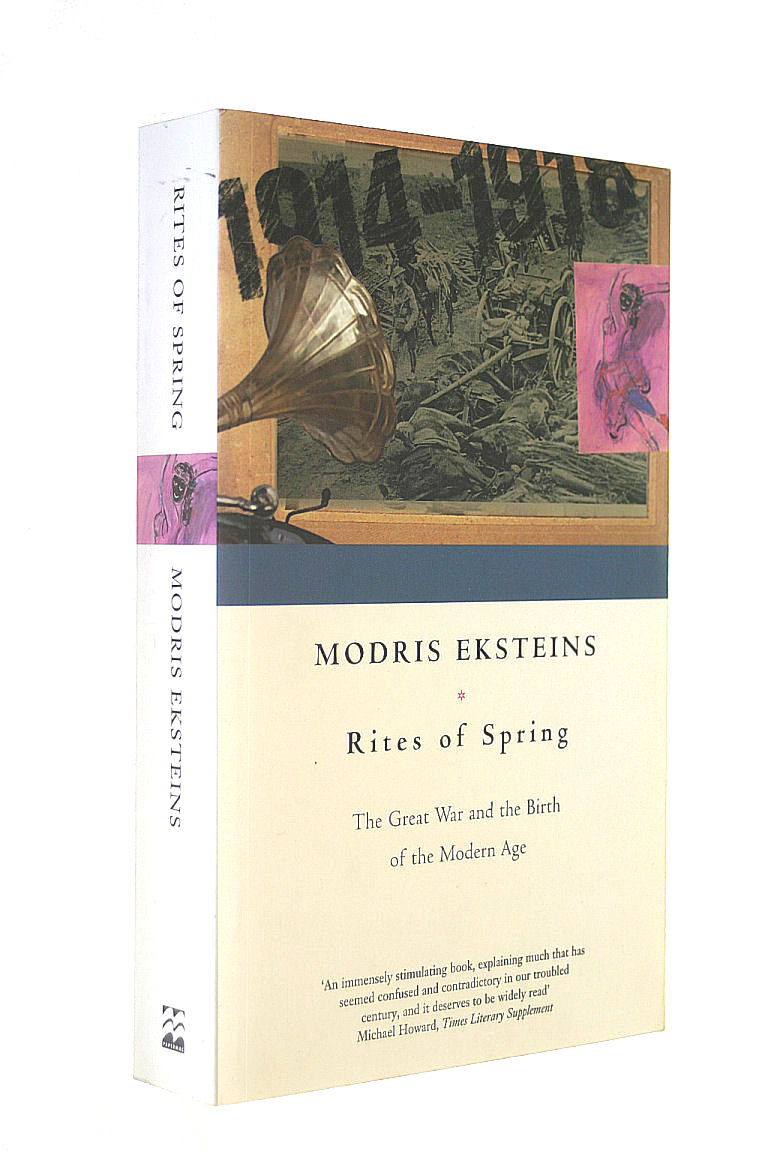 Image for Rites of Spring: The Great War and the Birth of the: The Great War and the Birth of the Modern Age