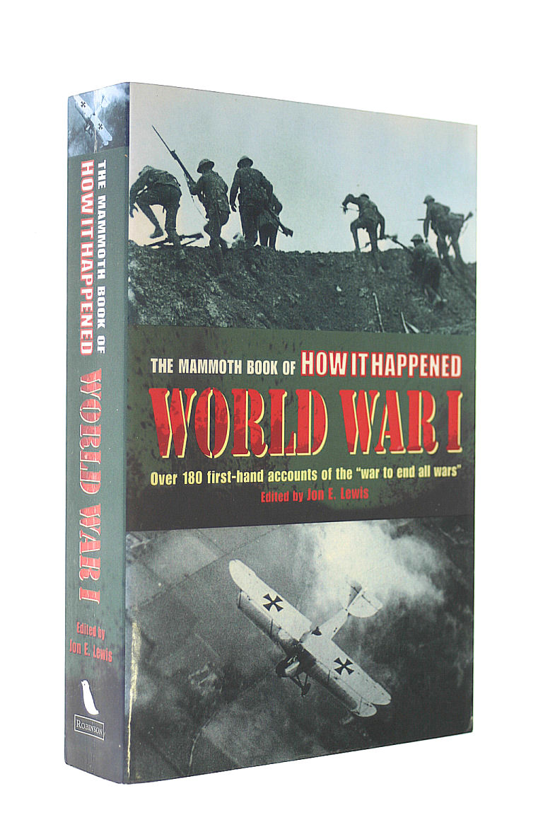 Image for The Mammoth Book of How it Happened: World War I: WWI - 300 First-hand Accounts of the 'War to End All Wars' (MBO HiH)