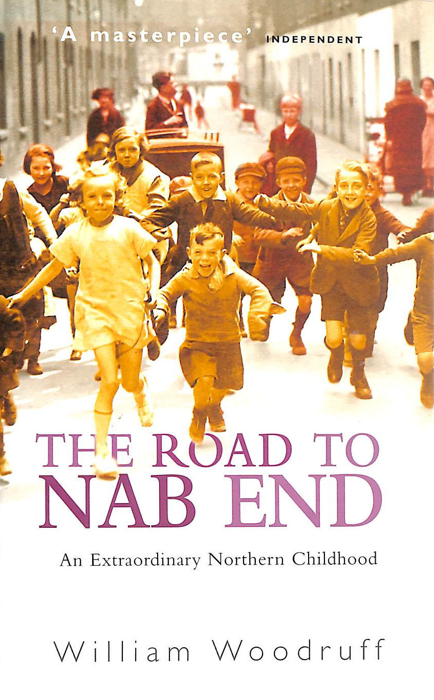 Image for The Road to NAB END An Extraordinary Northern(A Lancashire) Childhood