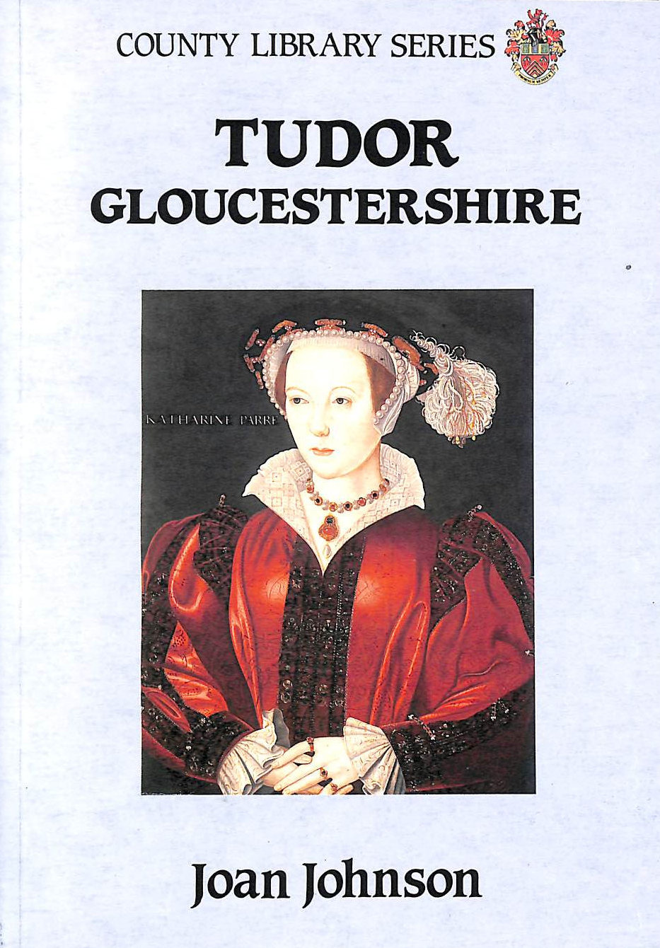 Image for Tudor Gloucestershire (County library series)