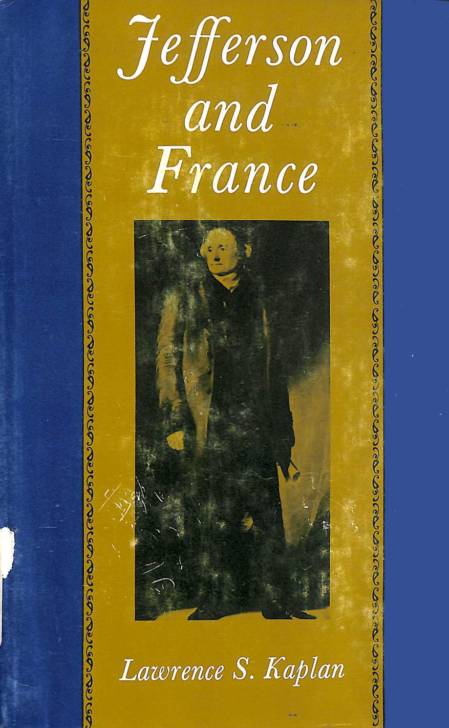 Image for Jefferson and France: An Essay on Politics and Political Ideas