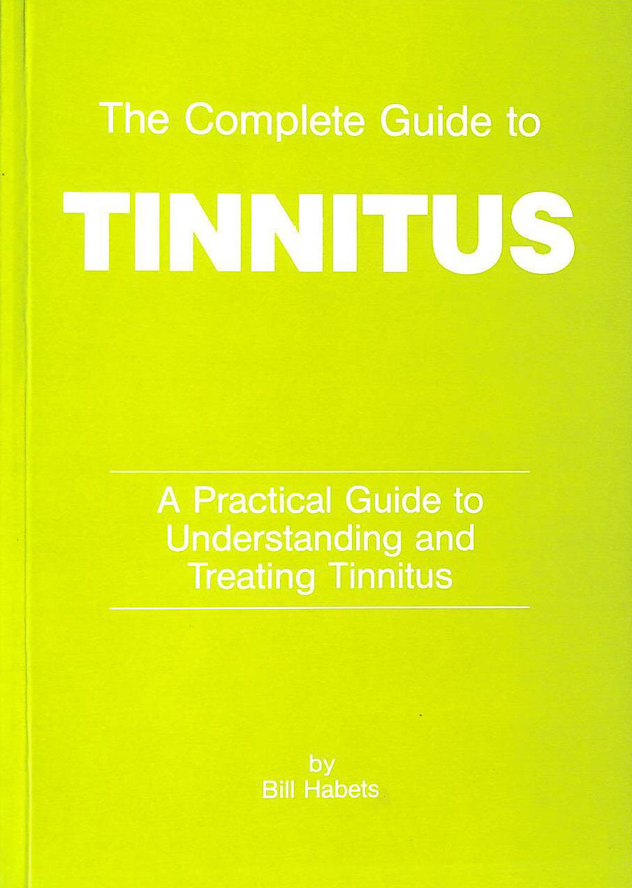 Image for The Complete Guide To Tinnitus