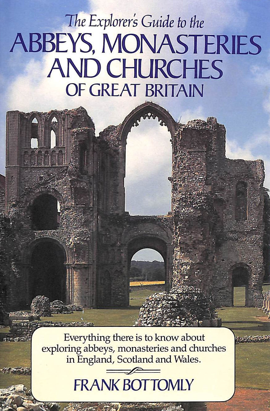 Image for The Explorer's Guide to the Abbeys, Monasteries, and Churches of Great Britain