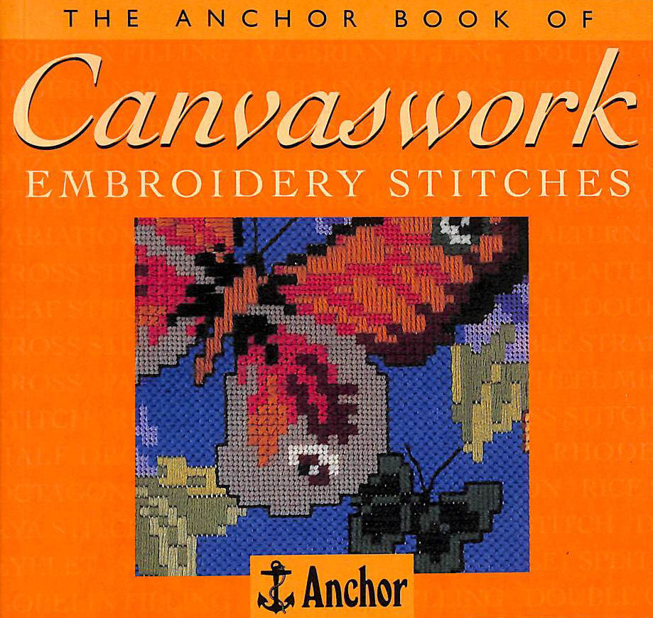 Image for The Anchor Book of Canvaswork Embroidery Stitches (The Anchor Book Series)