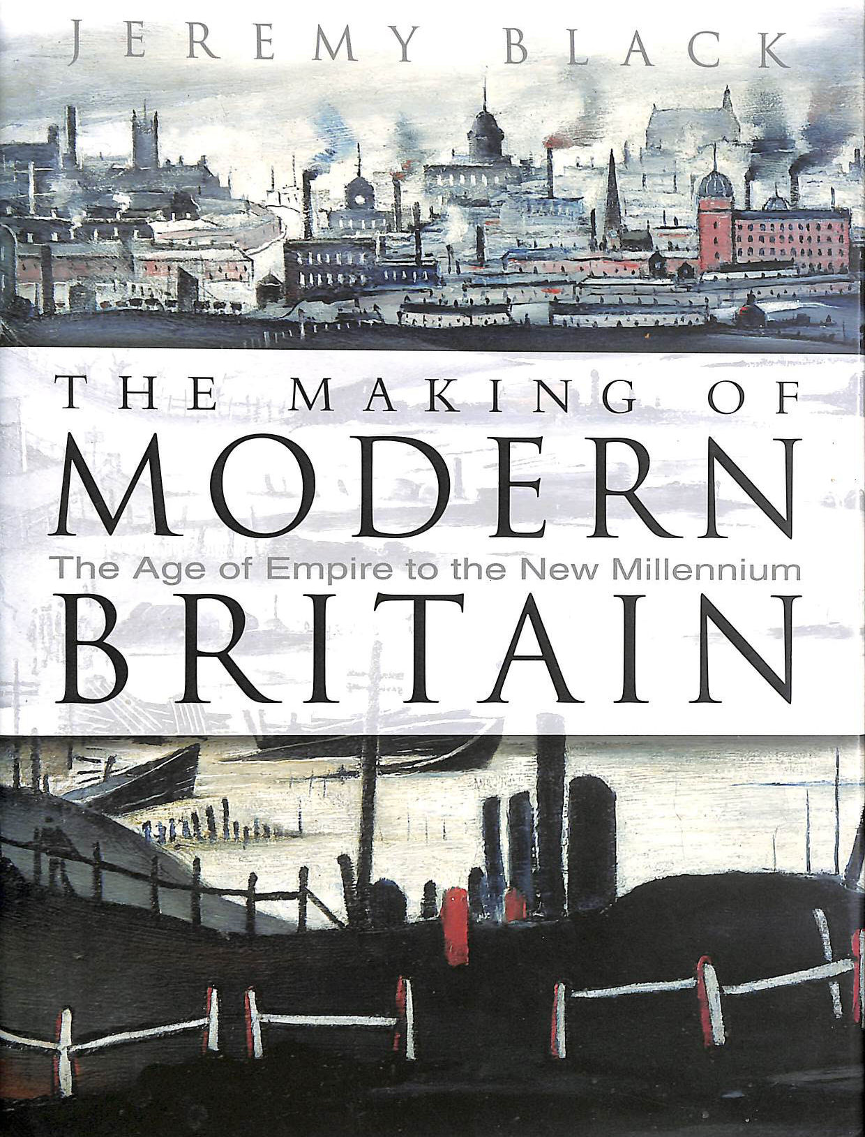 Image for The Making of Modern Britain: The Age of Empire to the New Millennium