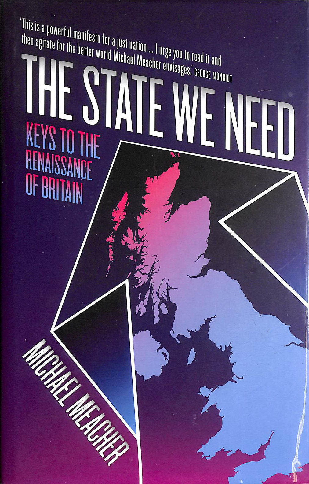 Image for The State We Need: Keys to the Renaissance of Britain