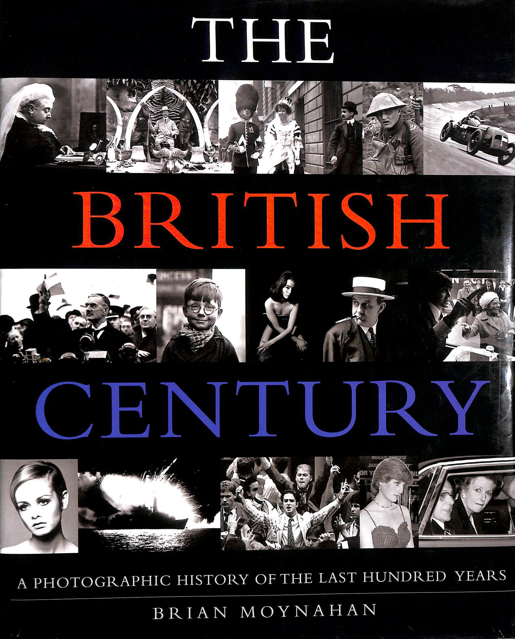 Image for The British Century: A Documentary History of the Last 100 Years