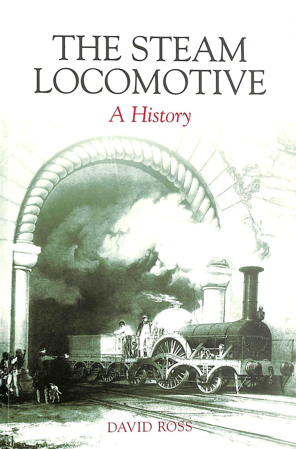 Image for The Steam Locomotive: A History