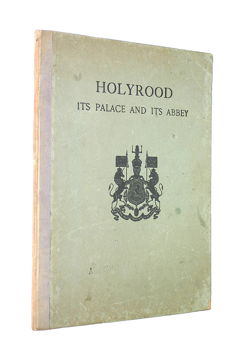 Image for Holyrood - Its Palace And Its Abbey