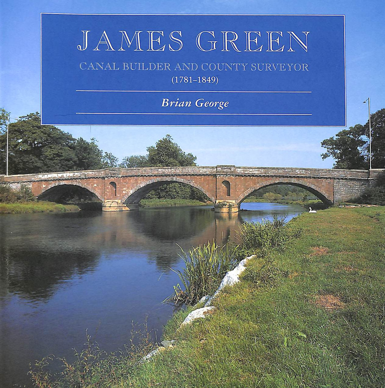 Image for James Green: Canal Builder and County Surveyor (1781-1849)