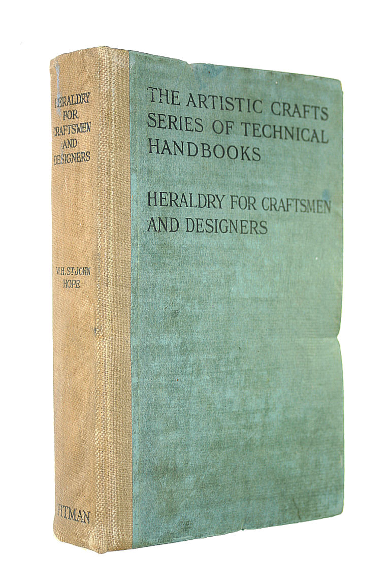 Image for Heraldry for Craftsmen & Designers ... With diagrams by the author and numerous illustrations, coloured lithographs, and collotype reproductions from ancient examples