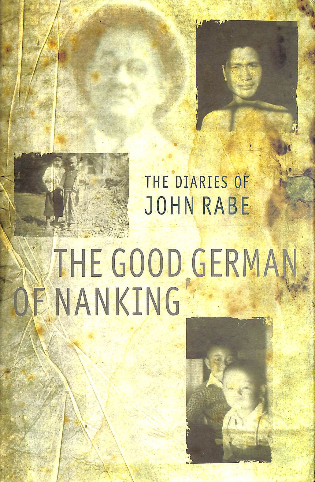 Image for The Good German Of Nanking: The Diaries of John Rabe