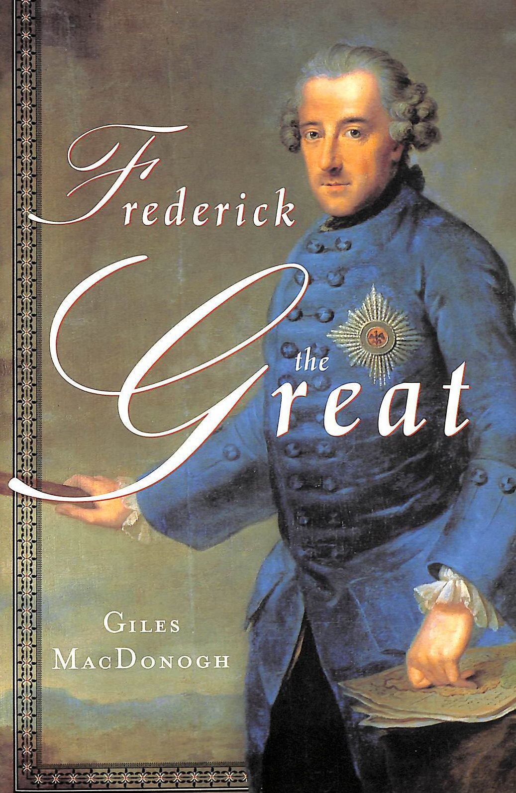 Image for Frederick the Great: A Life in Deed and Letters