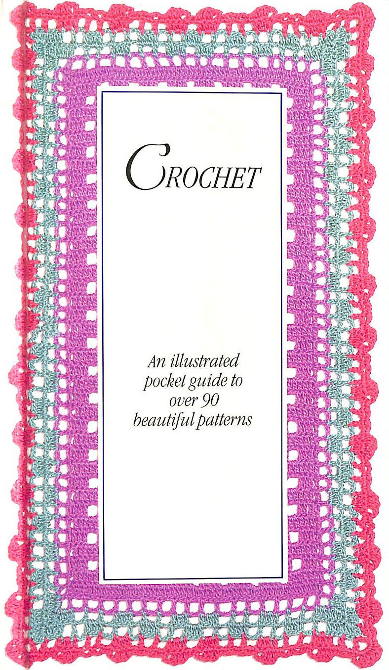 Image for Crochet: An Illustrated Pocket Guide to Over 90 Beautiful Patterns