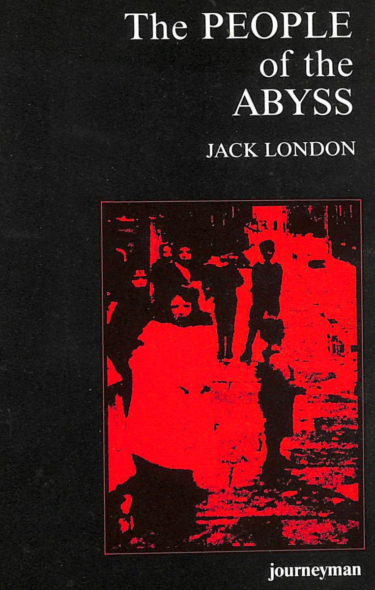 LONDON, JACK - The People of the Abyss