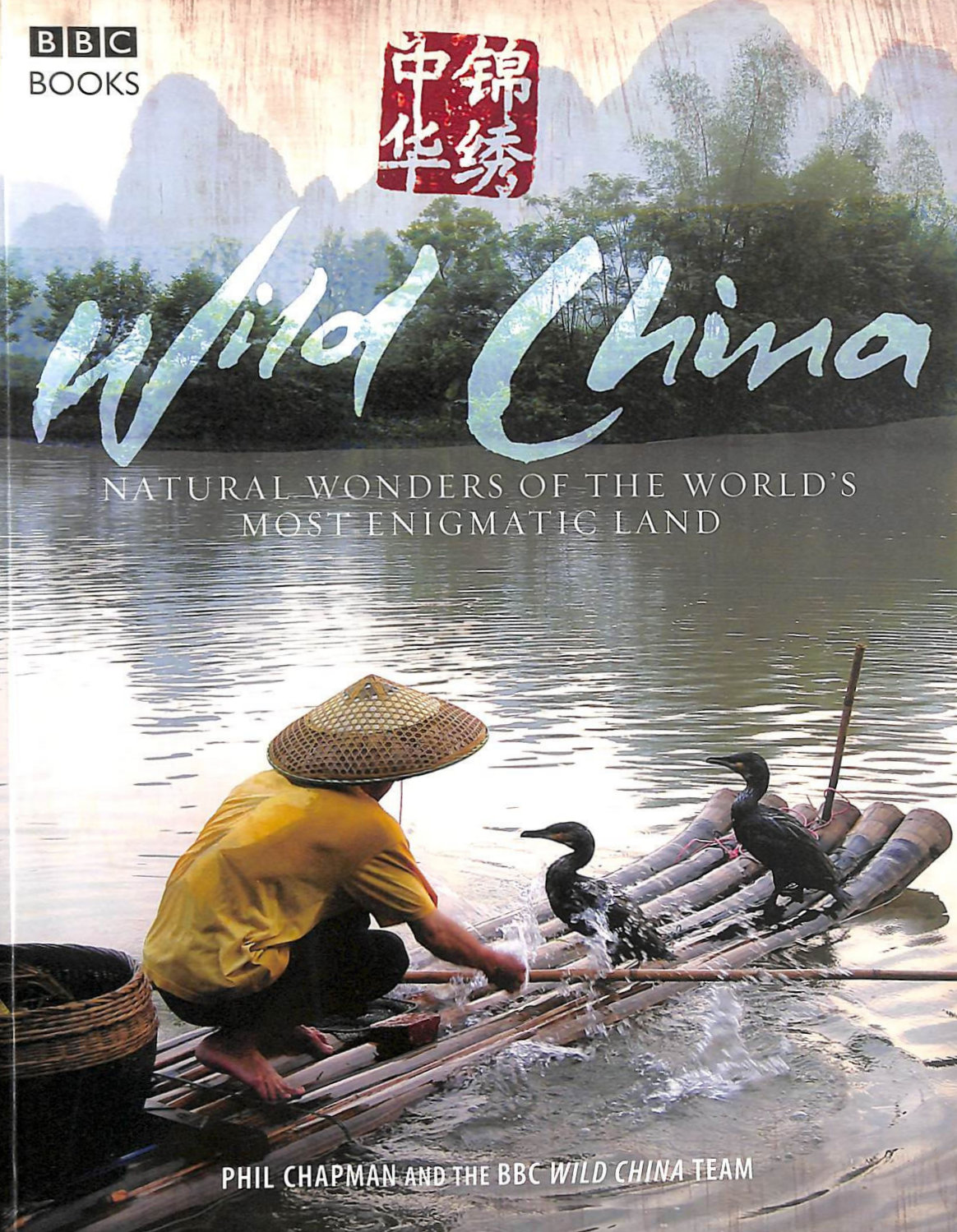 Image for Wild China: Natural Wonders of the World's Most Enigmatic Land