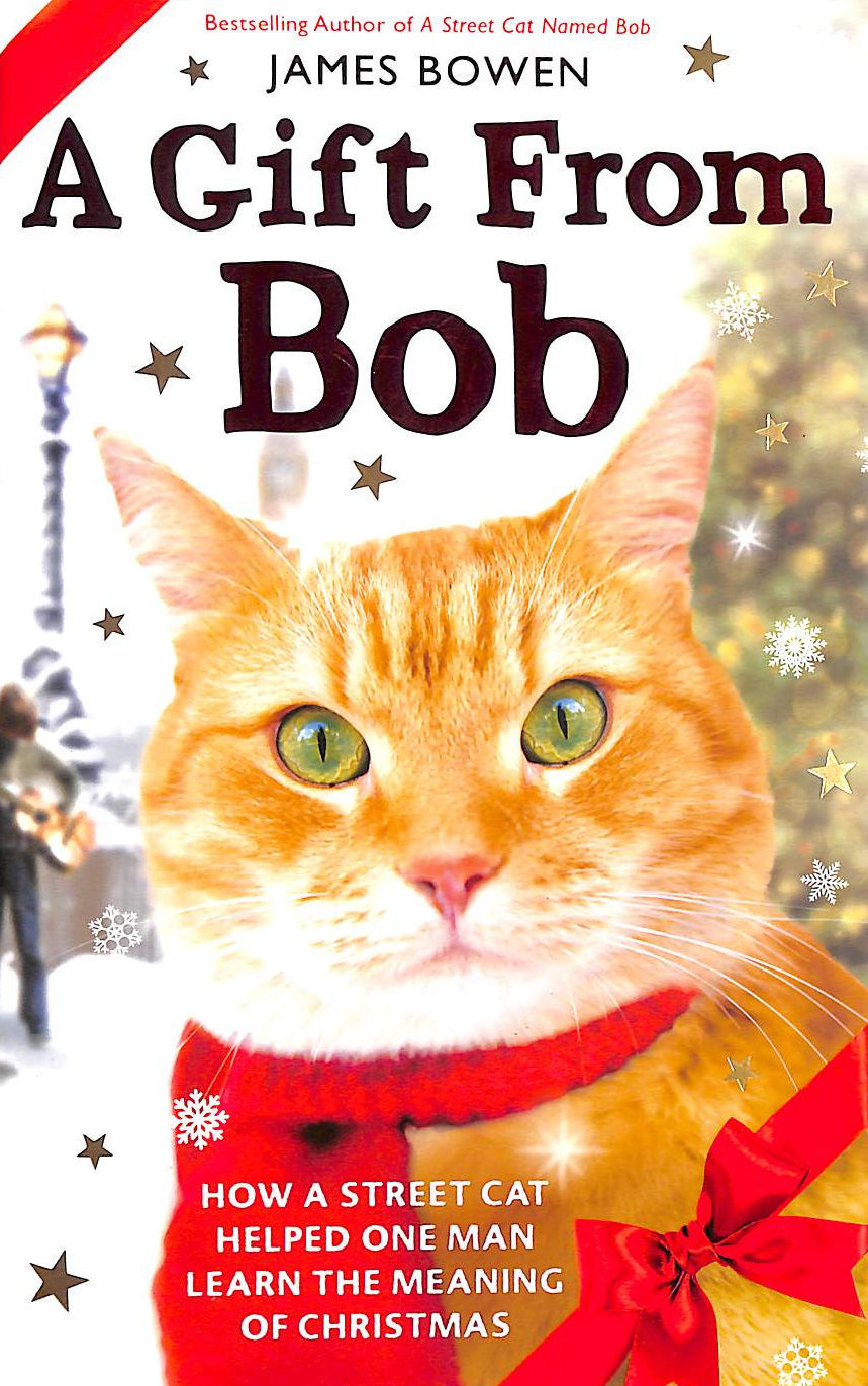 Image for A Gift from Bob: How a Street Cat Helped One Man Learn the Meaning of Christmas
