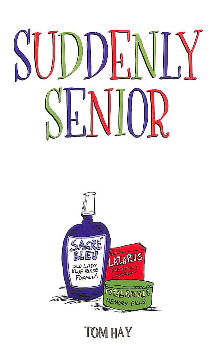 Image for Suddenly Senior: The Funny Thing About Getting Older