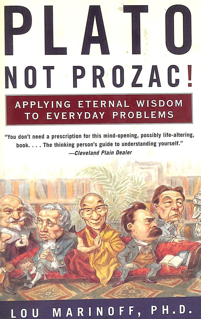 Image for Plato, Not Prozac!: Applying Eternal Wisdom to Everyday Problems
