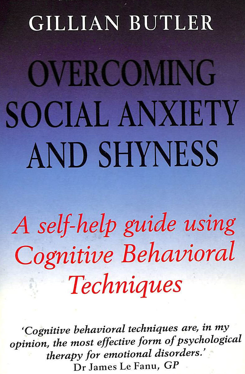 Image for Overcoming Social Anxiety and Shyness: A Self-help Guide Using Cognitive Behavioural Techniques