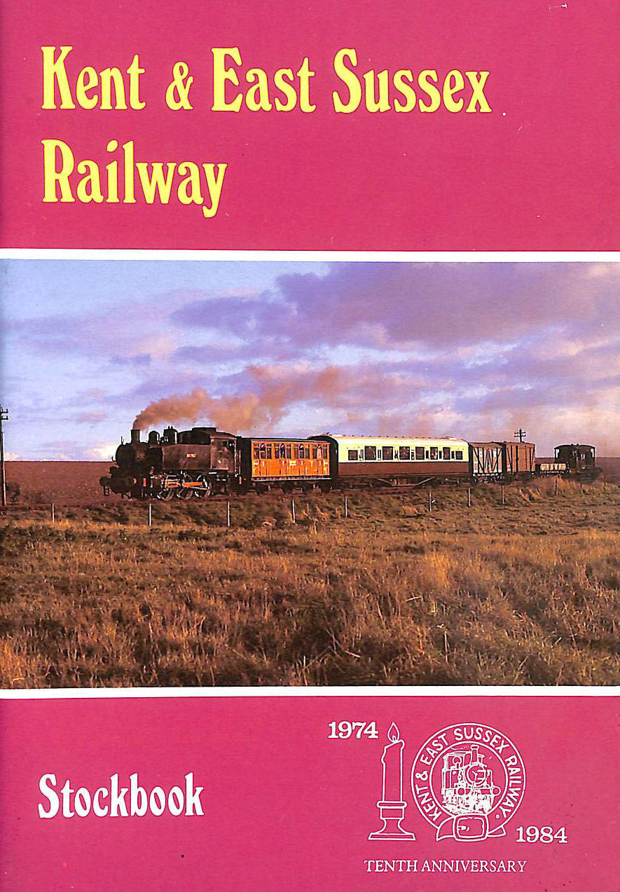 Image for Kent and East Sussex Railway. Stockbook. 1974 - 1984. Tenth Anniversary.