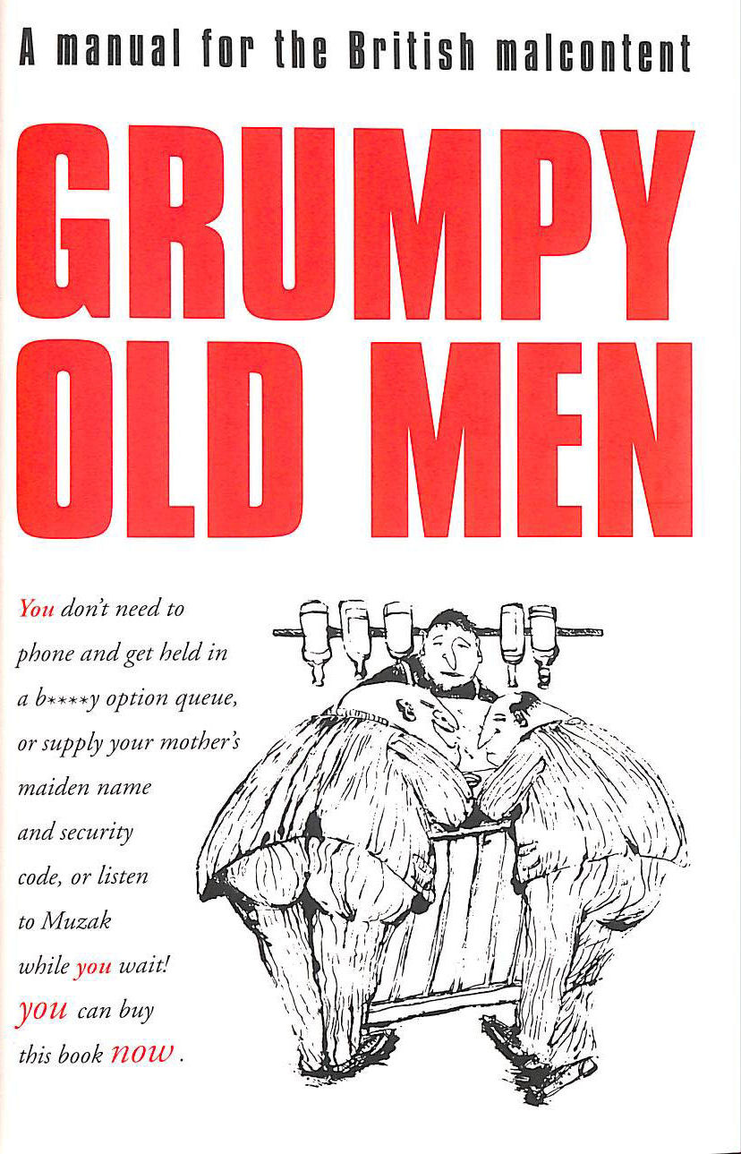 Image for Grumpy Old Men: A Manual for the British Malcontent