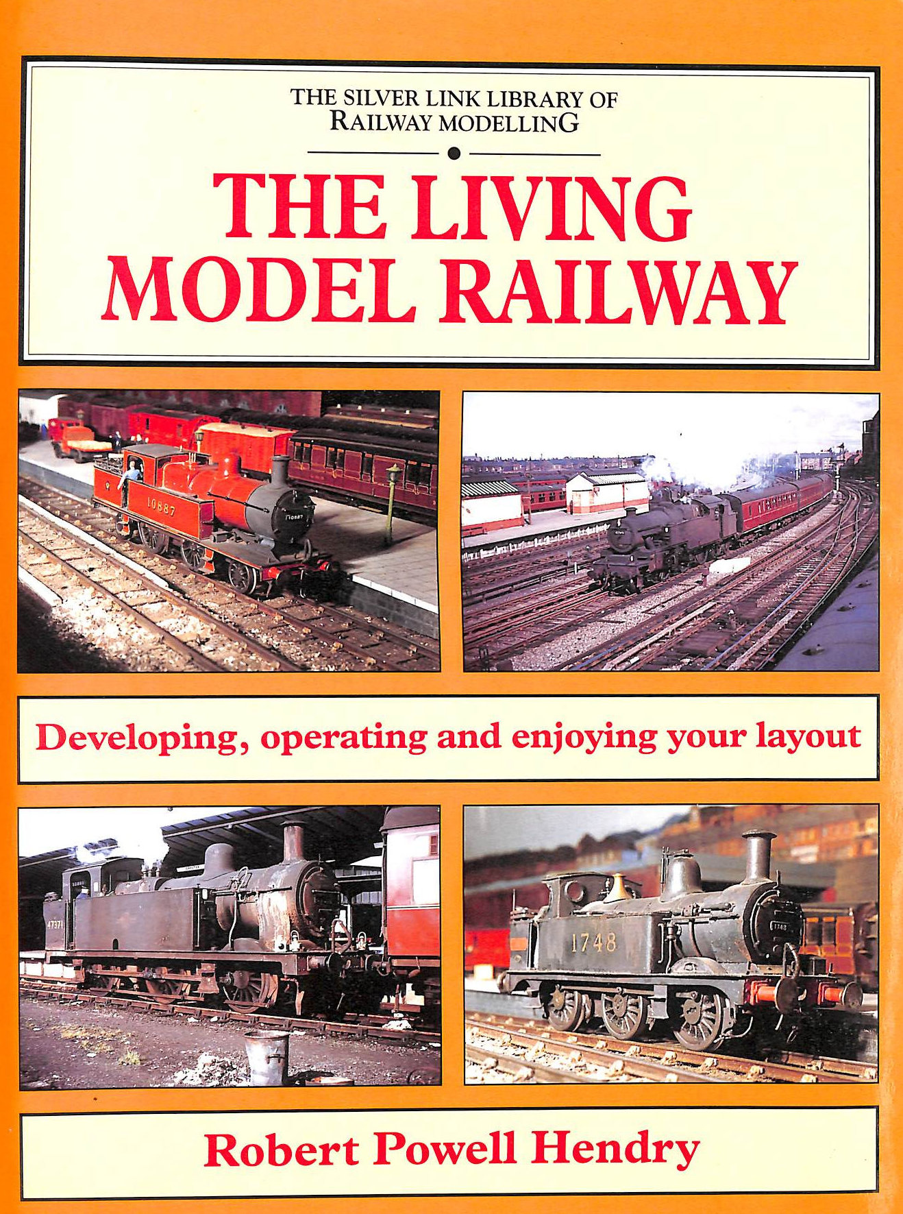 Image for The Living Model Railway: Developing, Operating and Enjoying Your Layout (Library of Railway Modelling)