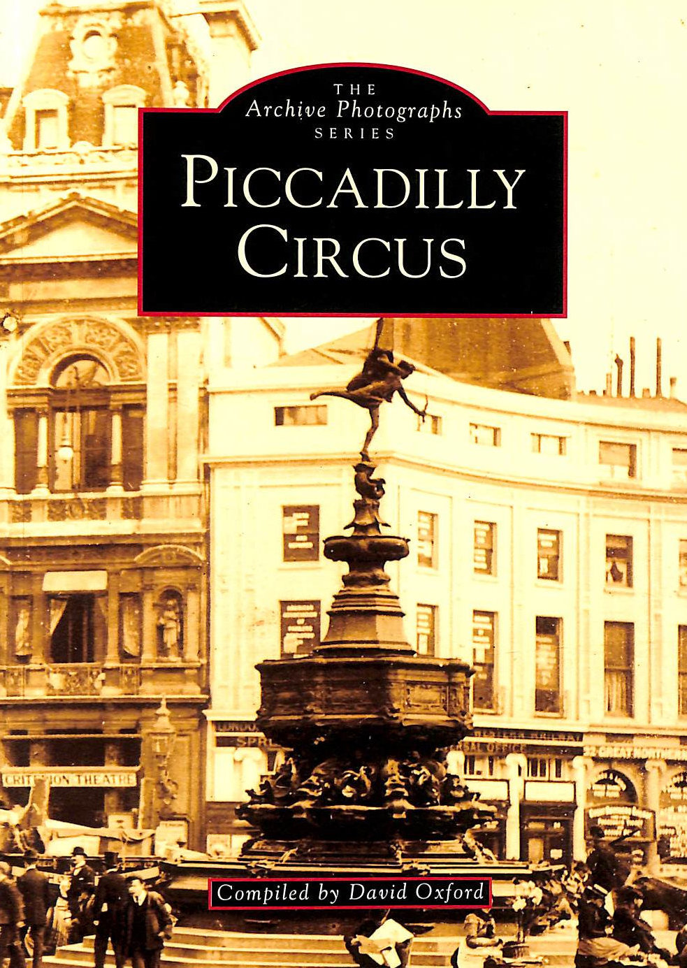OXFORD, DAVID - Piccadilly Circus (Archive Photographs)