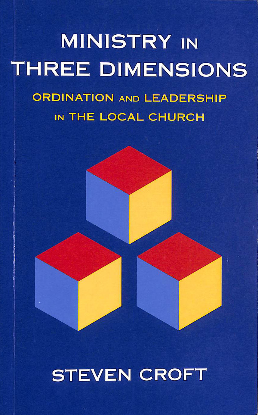 Image for Ministry in Three Dimensions: A Theological Foundation for Local Church Leadership