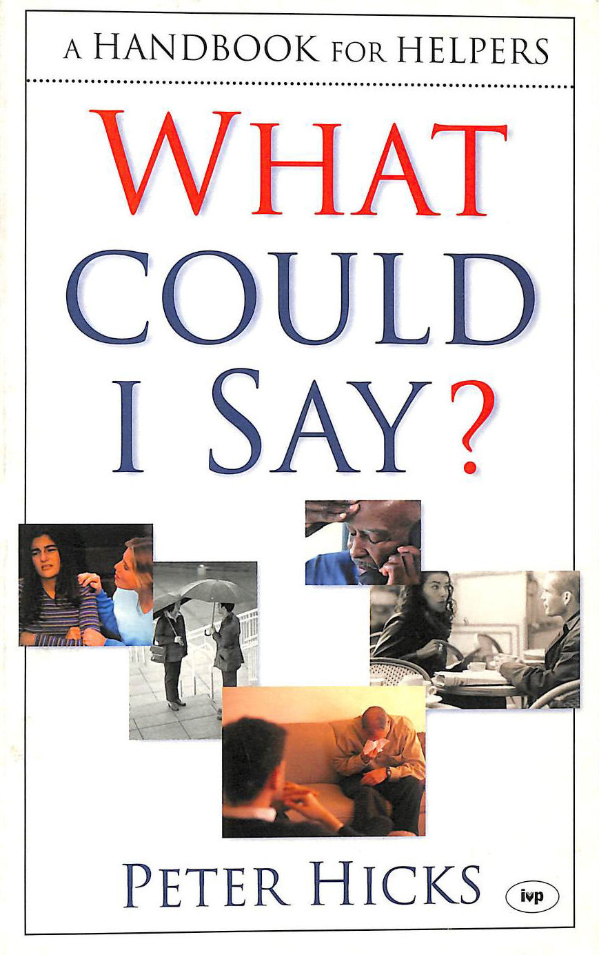Image for What could I say?: A Handbook for Helpers