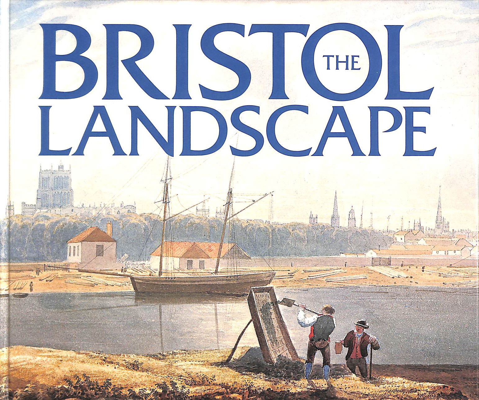 Image for The Bristol landscape: The watercolours of Samuel Jackson, 1794-1869