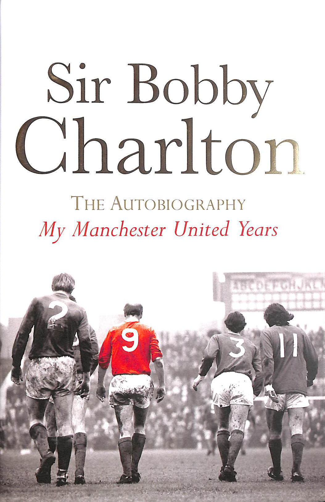 Image for My Manchester United Years: The Autobiography