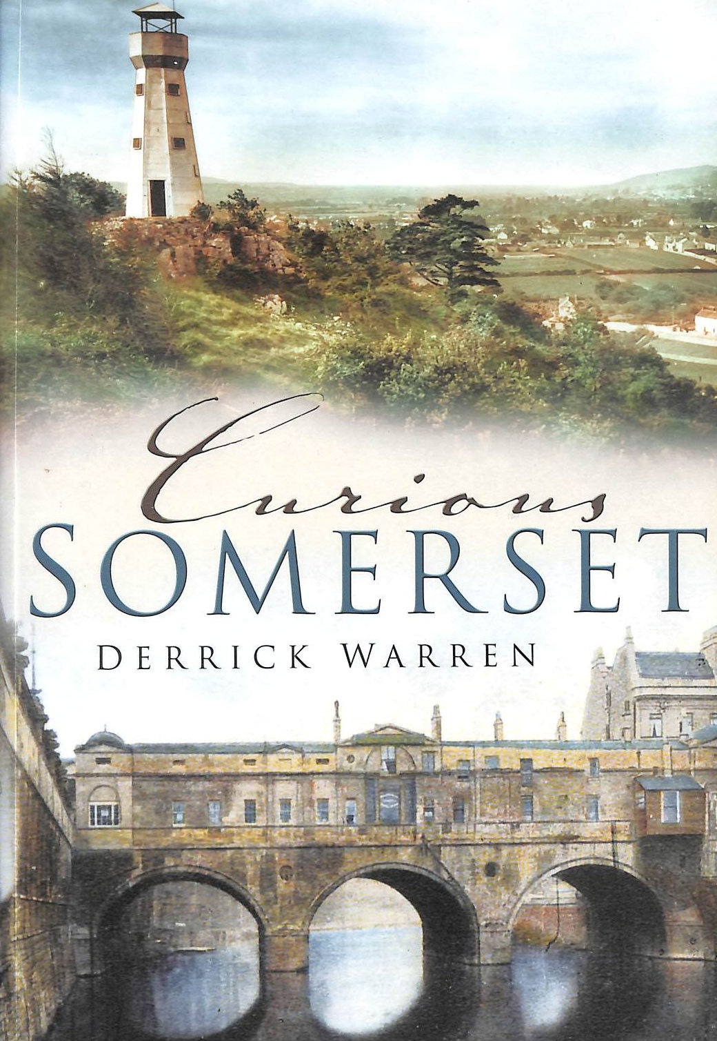 WARREN, DERRICK - Curious Somerset (In Old Photographs)