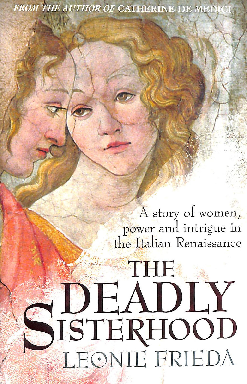 Image for The Deadly Sisterhood: A story of Women, Power and Intrigue in the Italian Renaissance