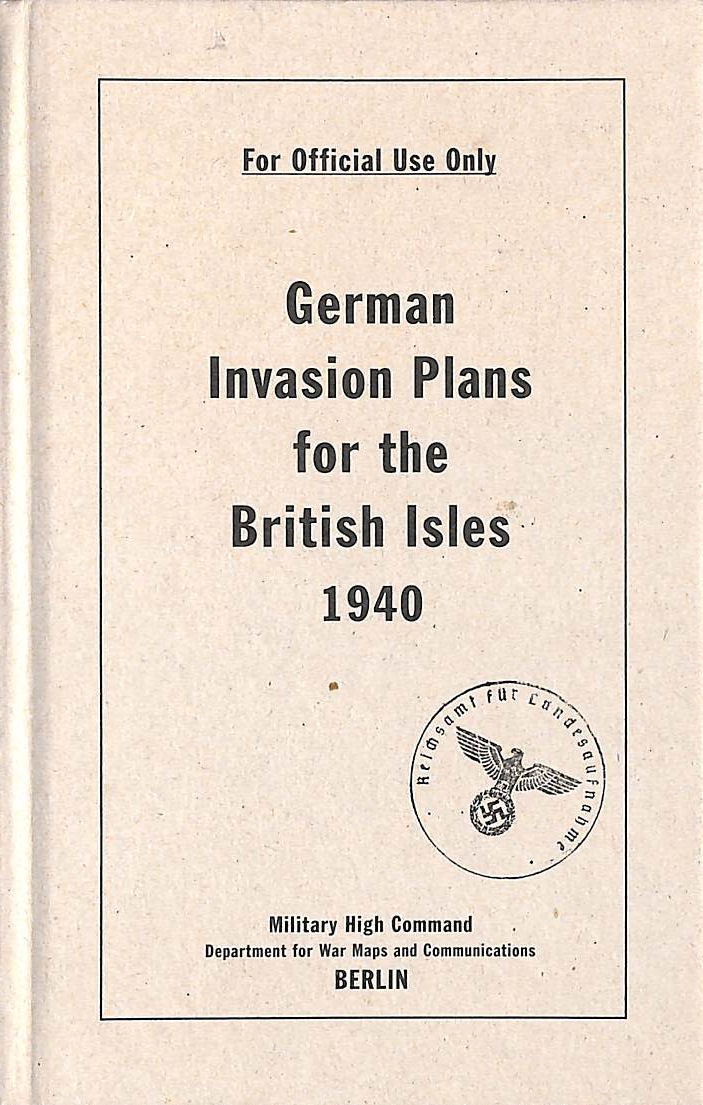 Image for German Invasion Plans for the British Isles, 1940