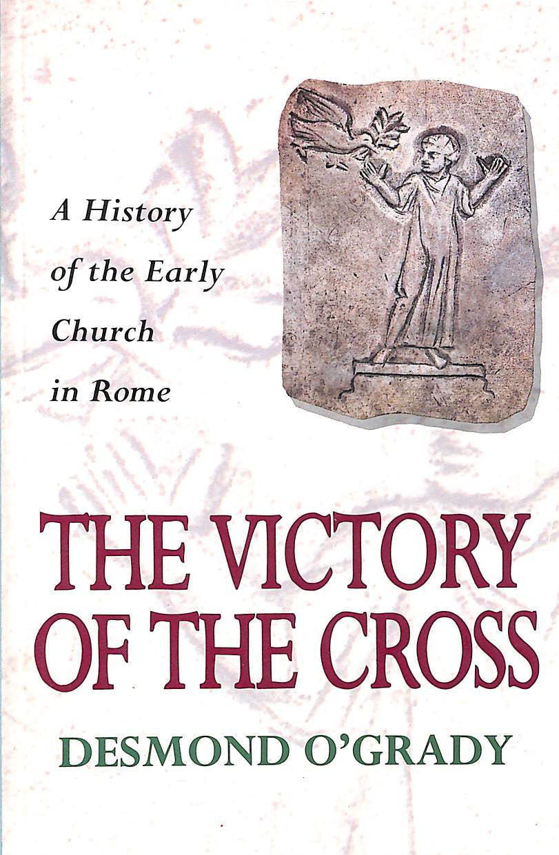 Image for The Victory of the Cross: History of the Early Church in Rome