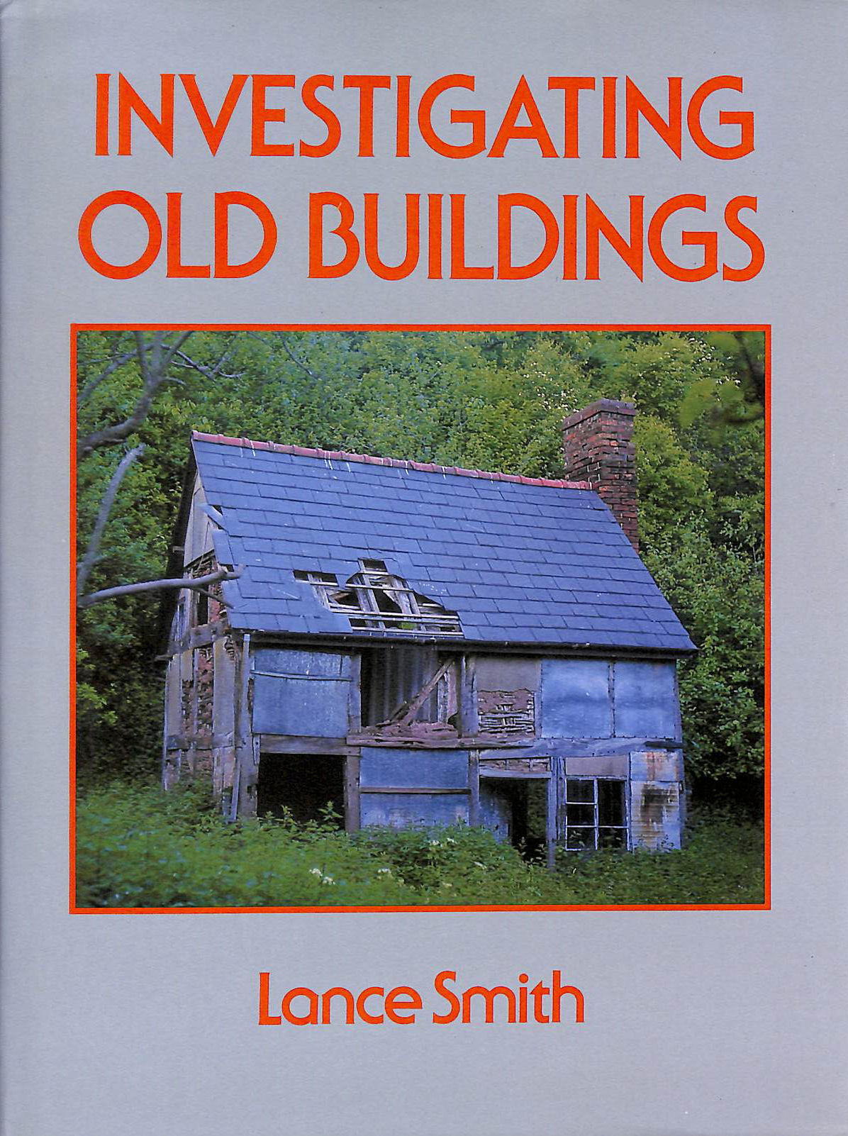 SMITH, LANCE - Investigating Old Buildings