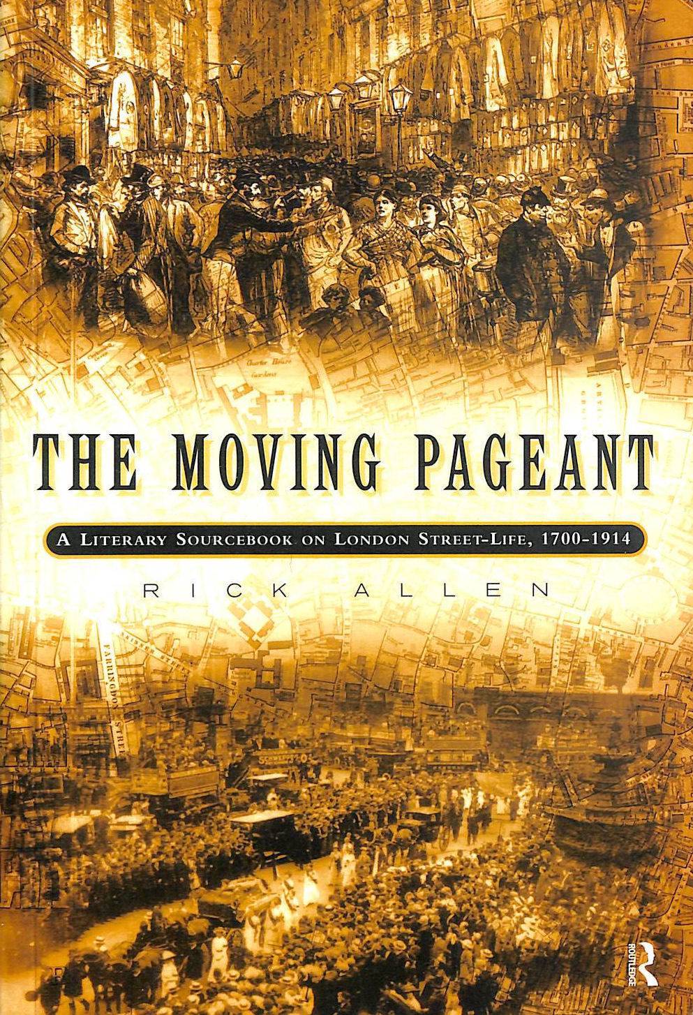 Image for The Moving Pageant: Literary Sourcebook on London Street Life, 1700-1914