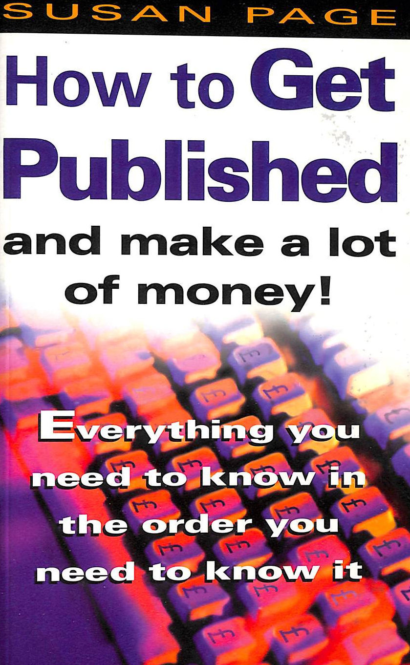 Image for How To Get Published and Make a Lot of Money