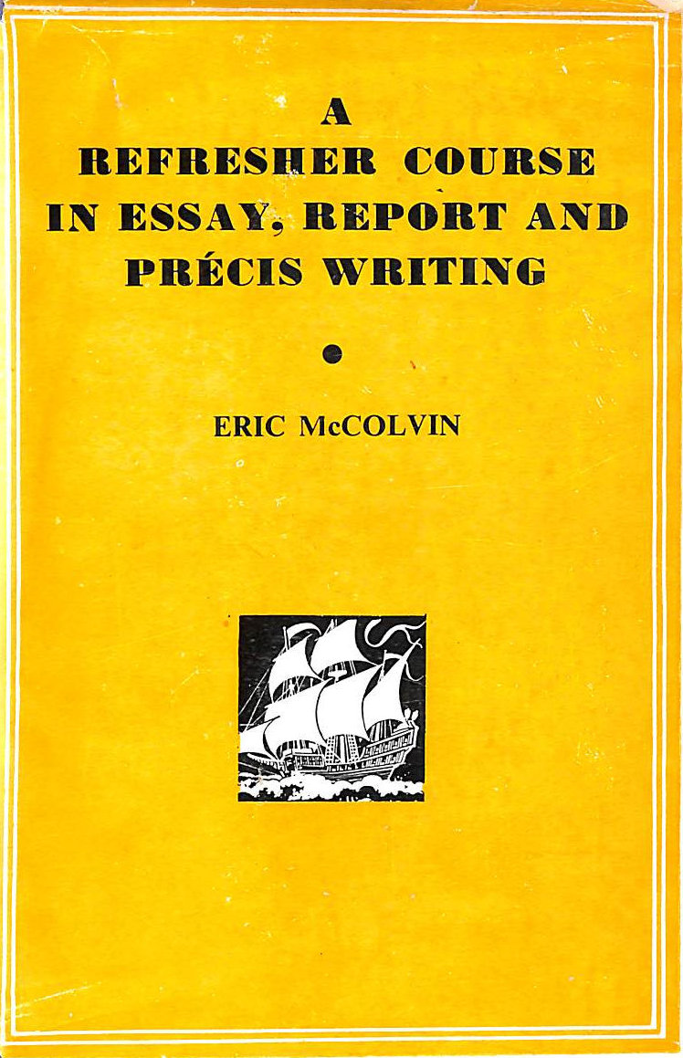 Image for A Refresher Course In Essay, Report And Precis Writing