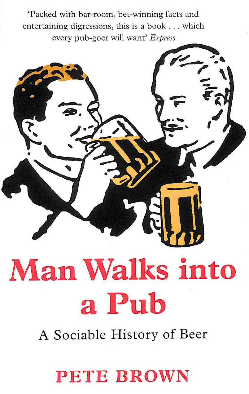 Image for Man Walks into a Pub: A Sociable History of Beer